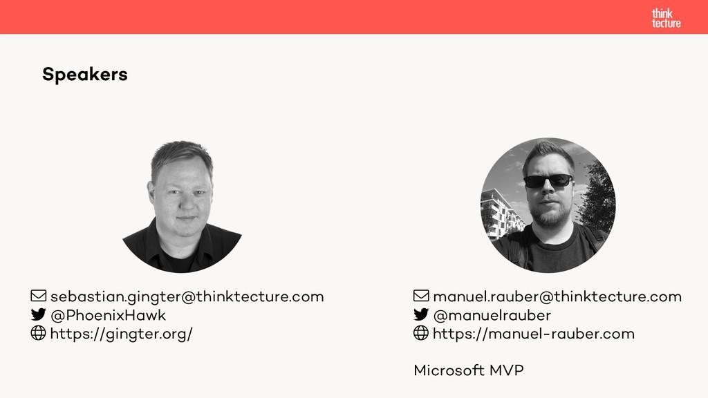 Speakers manuel.rauber@thinktecture.com @manuel...