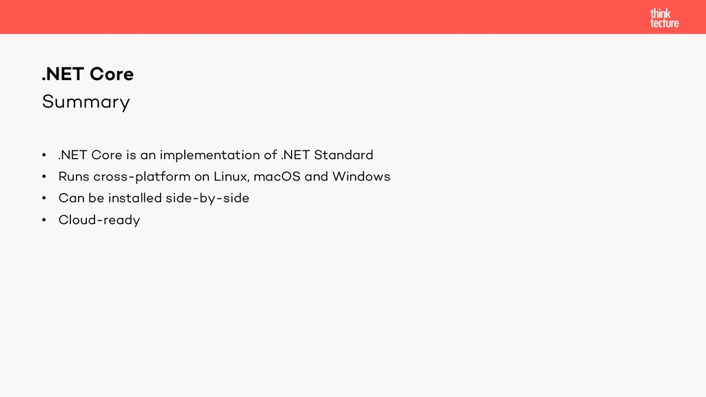 Summary • .NET Core is an implementation of .NE...