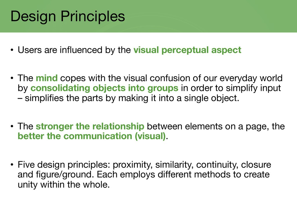Design Principles • Users are influenced by the...