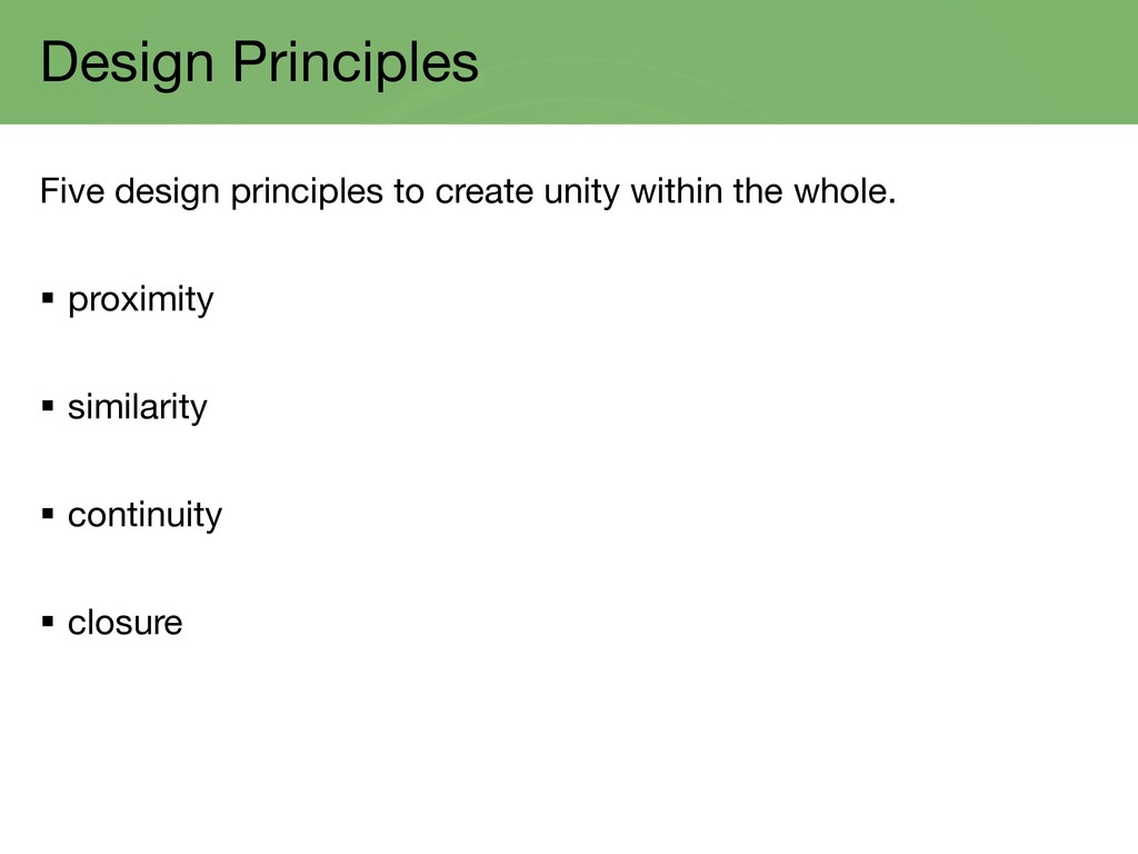 Design Principles Five design principles to cre...