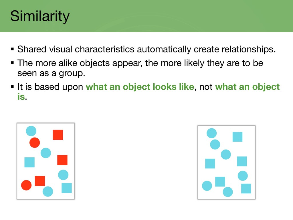 Similarity § Shared visual characteristics auto...