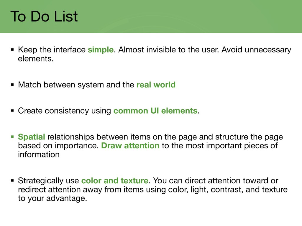 To Do List § Keep the interface simple. Almost ...