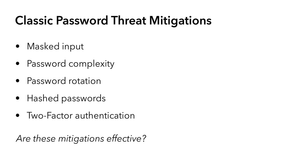 Classic Password Threat Mitigations • Masked in...