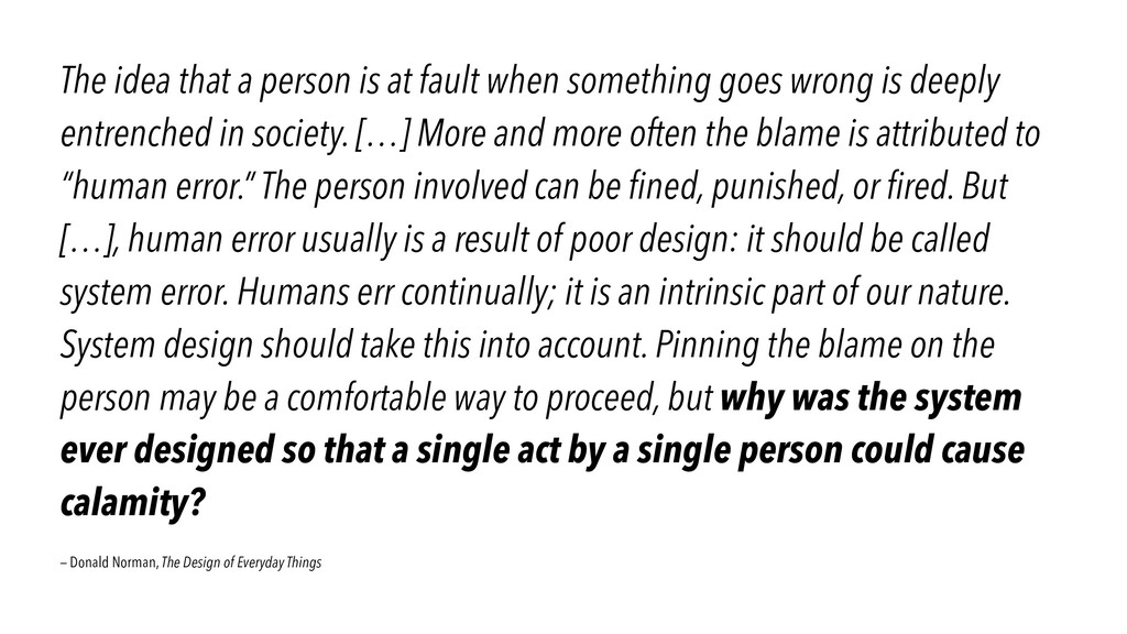 The idea that a person is at fault when somethi...