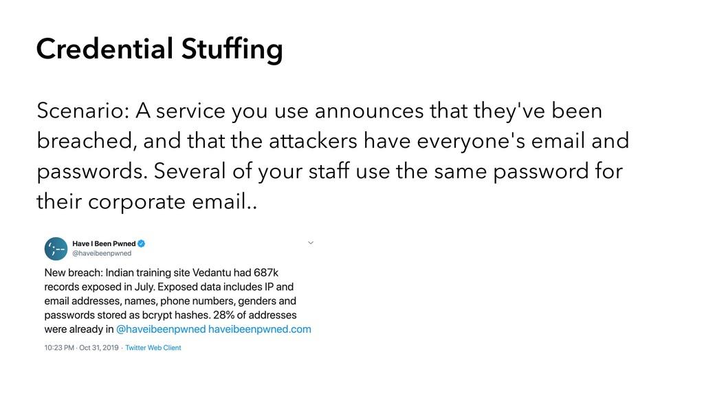 Credential Stuffing Scenario: A service you use ...