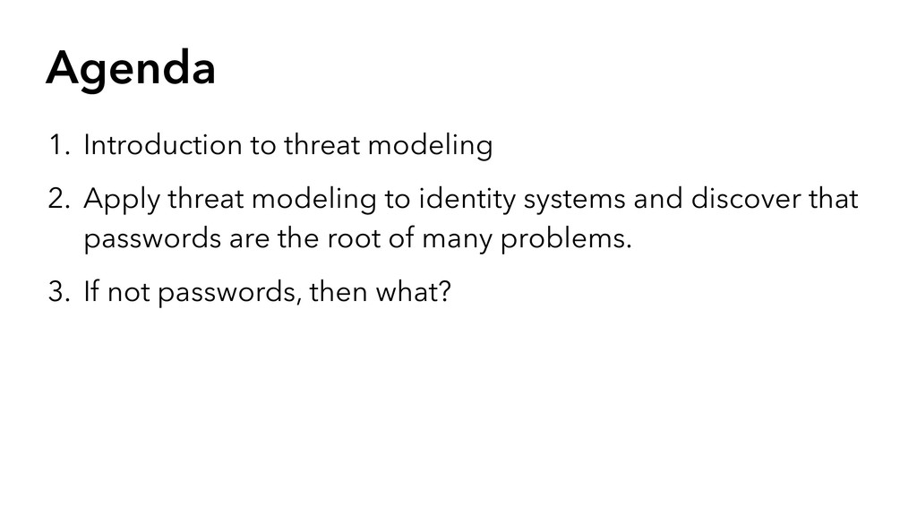 Agenda 1. Introduction to threat modeling 2. Ap...