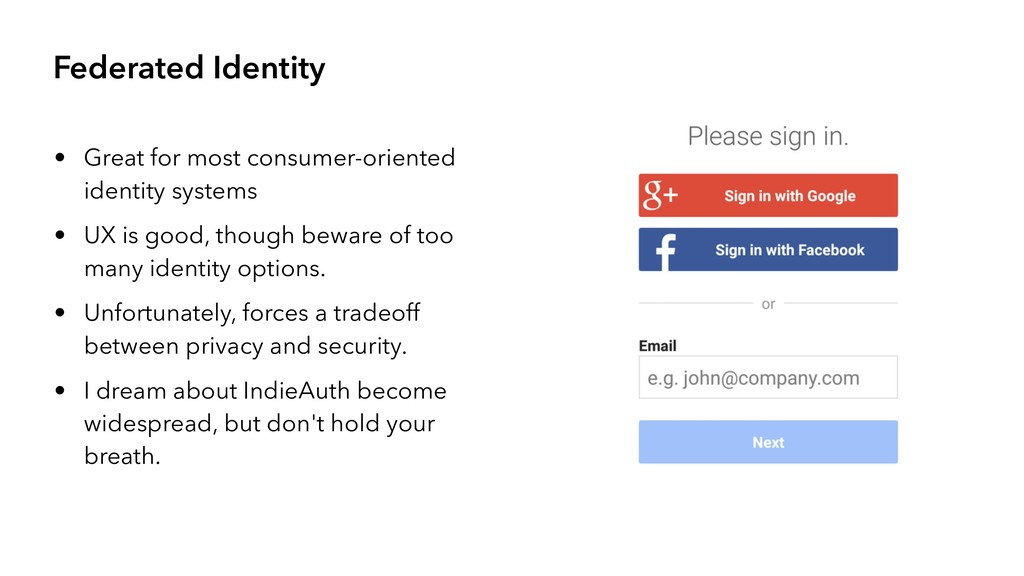Federated Identity • Great for most consumer-or...