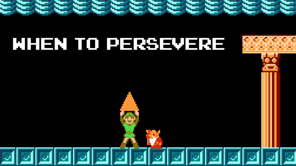 when to persevere