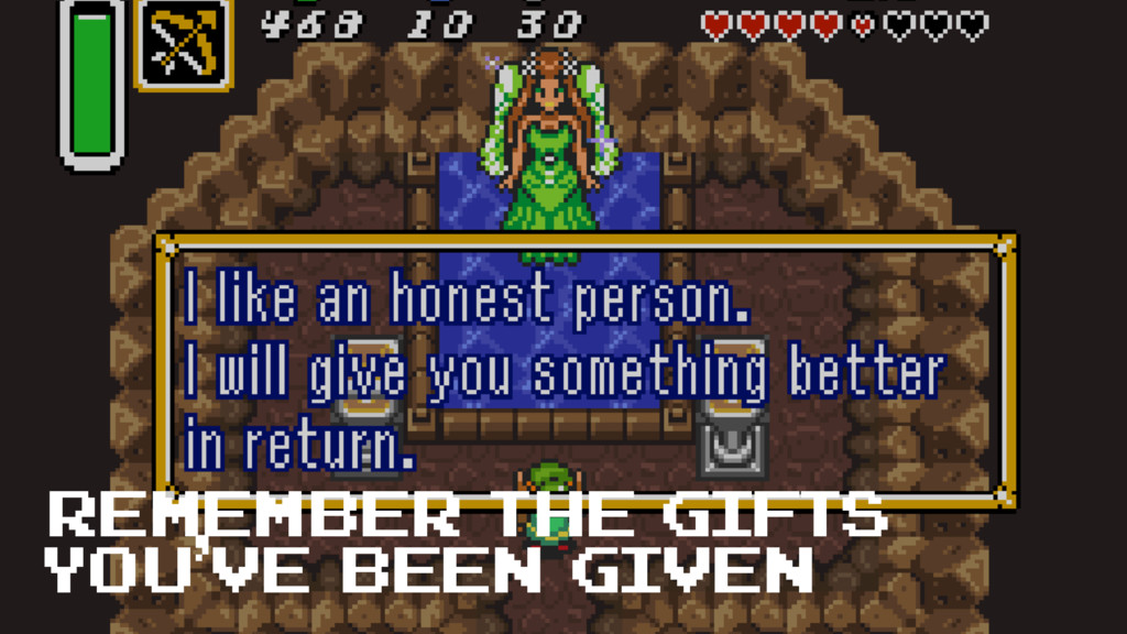 remember the gifts you've been given