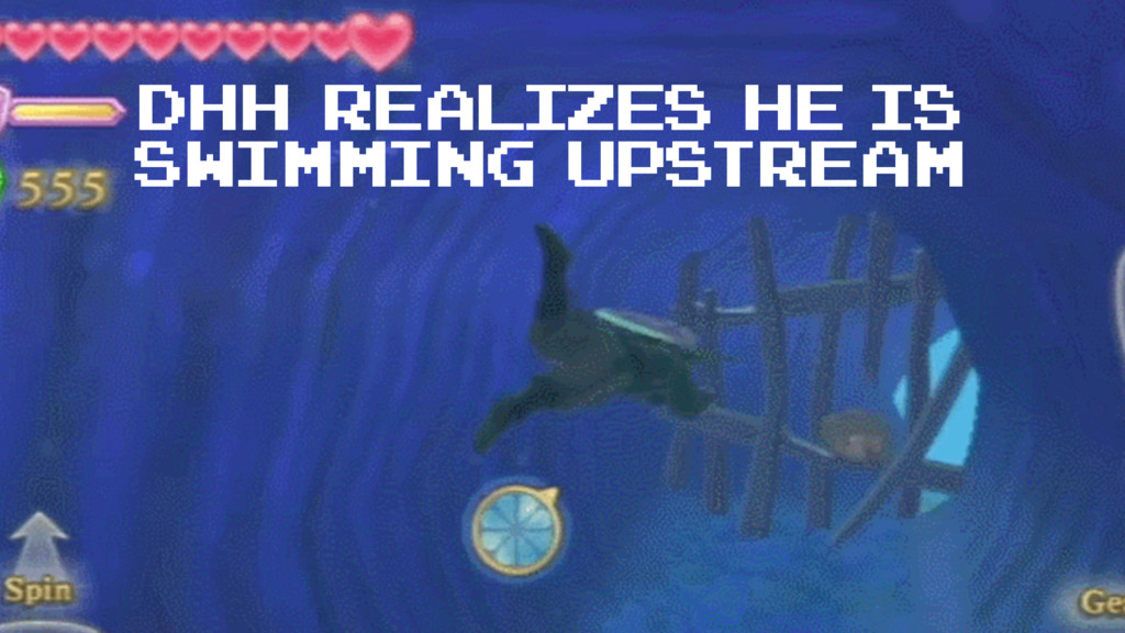 DHH realizes he is swimming upstream