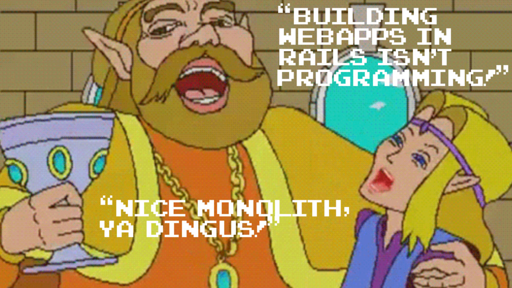 """Building webapps in Rails isn't programming!"" ..."