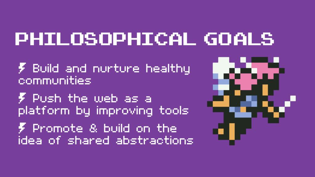 philosophical goals º Build and nurture healthy...