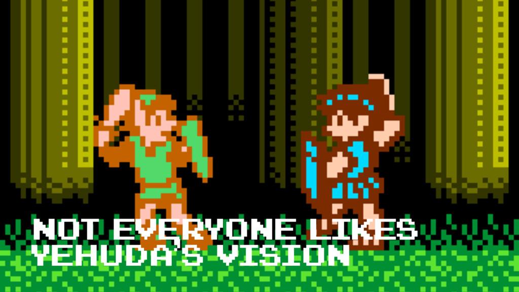 not everyone likes yehuda's vision