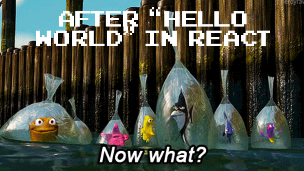 """After """"hello world"""" in React"""