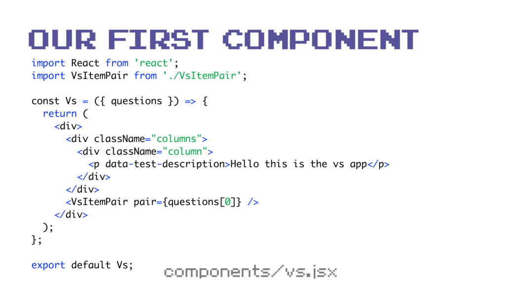 import React from 'react'; import VsItemPair f...