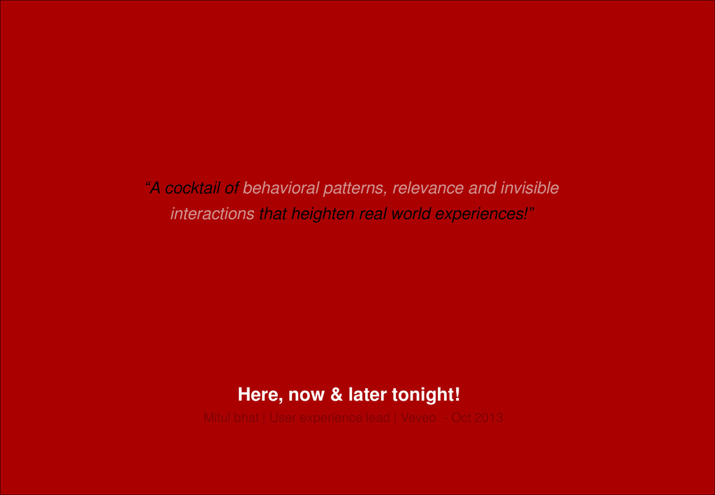 Here, now & later tonight! Mitul bhat | User ex...