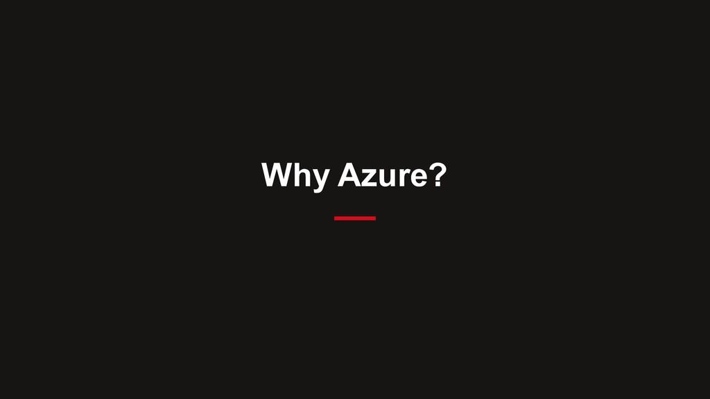 Why Azure?
