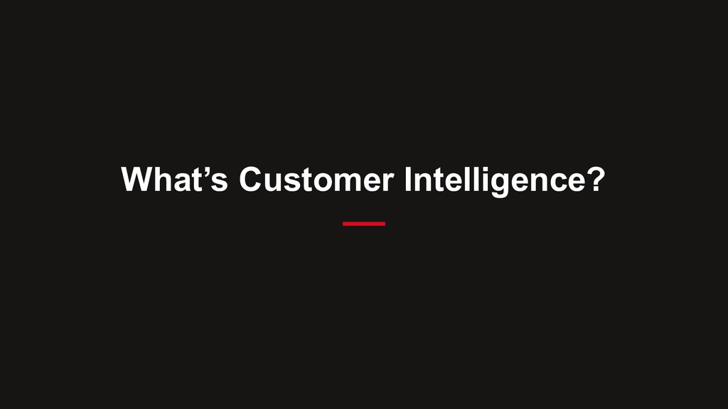 What's Customer Intelligence?