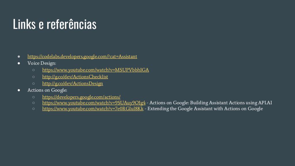 Links e referências ● https://codelabs.develope...
