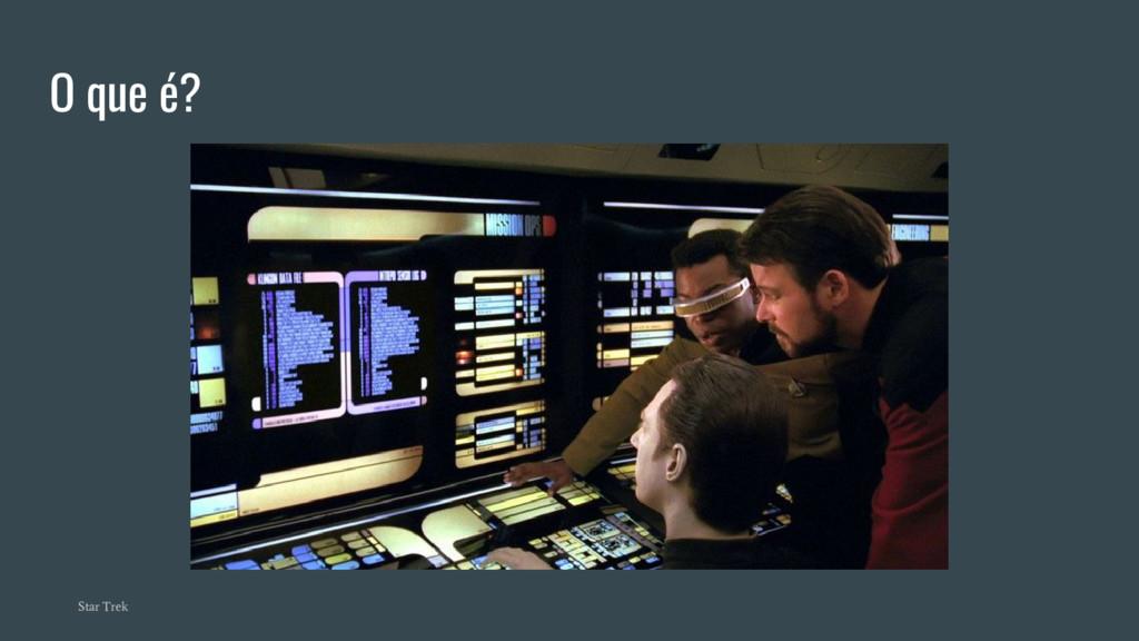 O que é? Star Trek