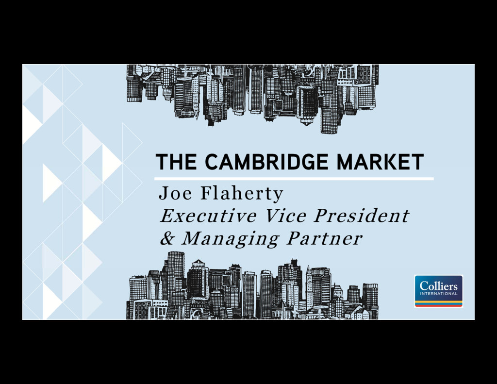 THE CAMBRIDGE MARKET Joe Flaherty Executive Vic...