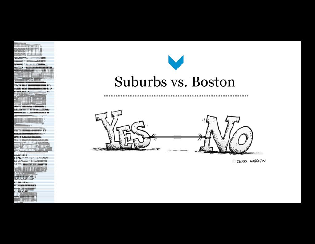 Suburbs vs. Boston