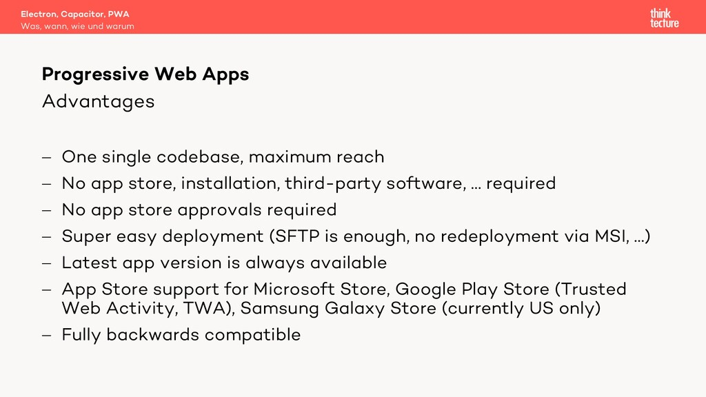 Advantages - One single codebase, maximum reach...