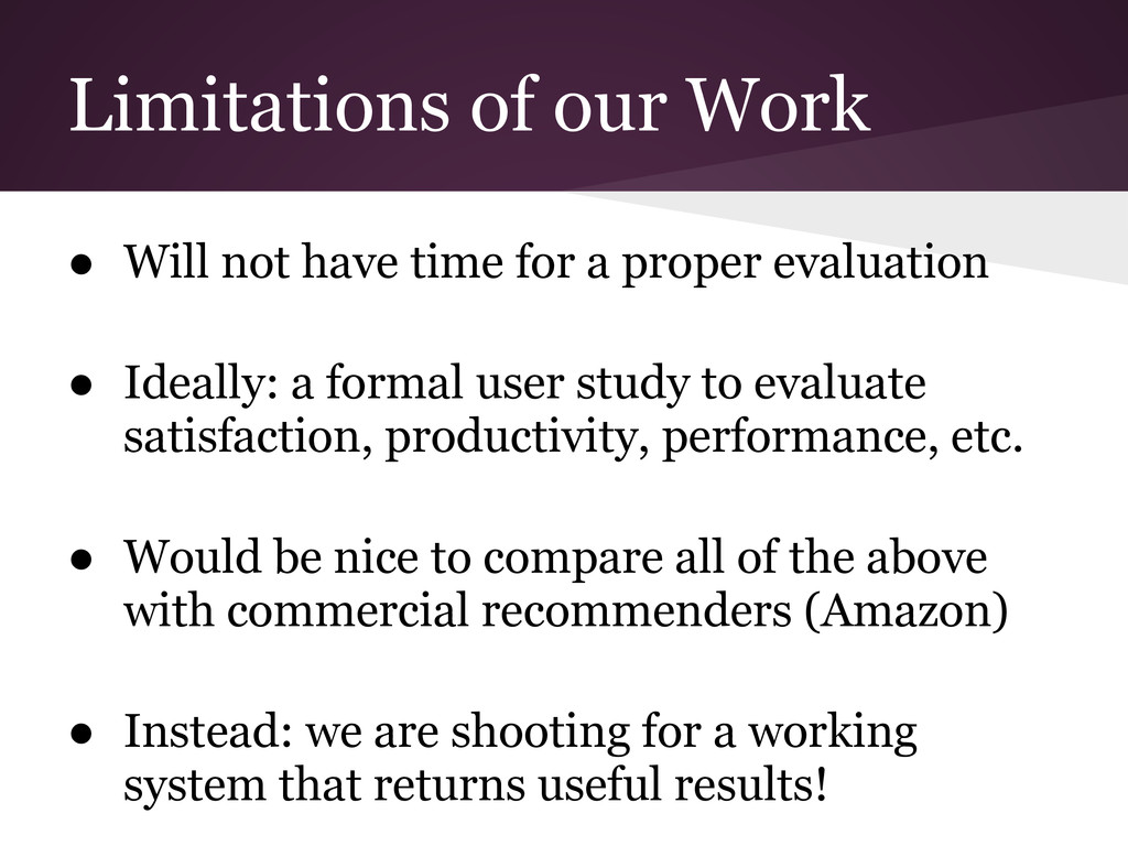 Limitations of our Work ● Will not have time fo...