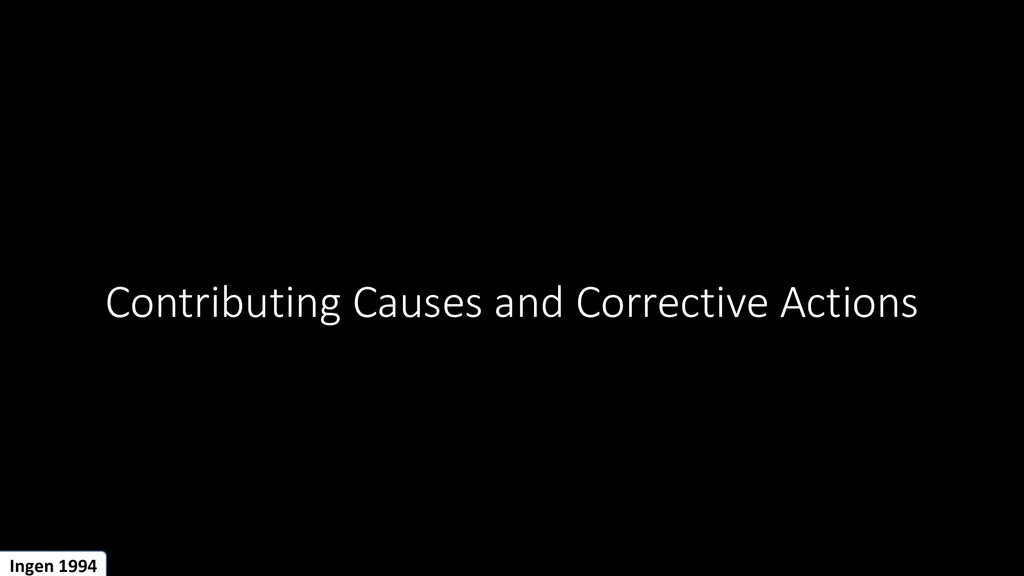 Contributing Causes and Corrective Actions Inge...