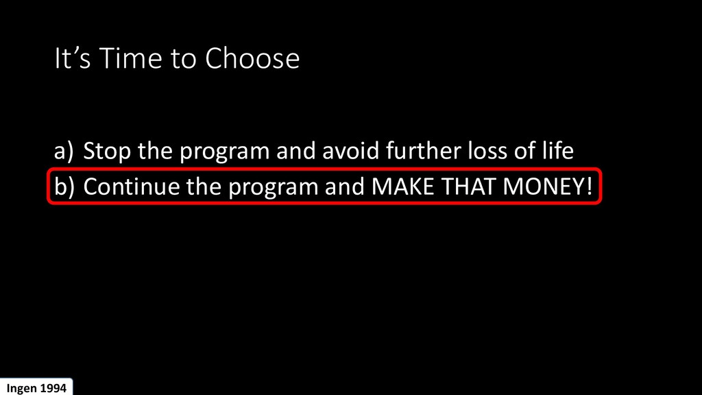 It's Time to Choose a) Stop the program and avo...
