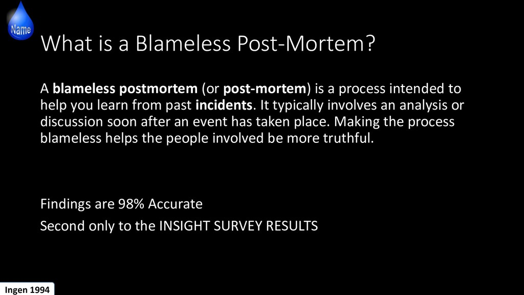 What is a Blameless Post-Mortem? A blameless po...