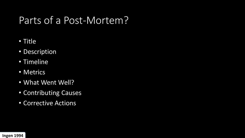 Parts of a Post-Mortem? • Title • Description •...