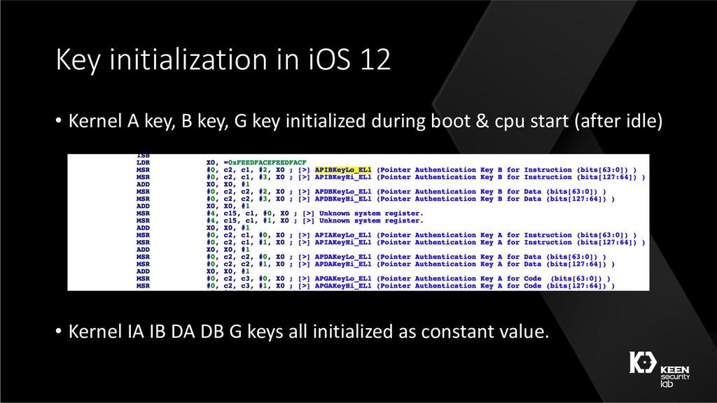 Key initialization in iOS 12 • Kernel A key, B ...
