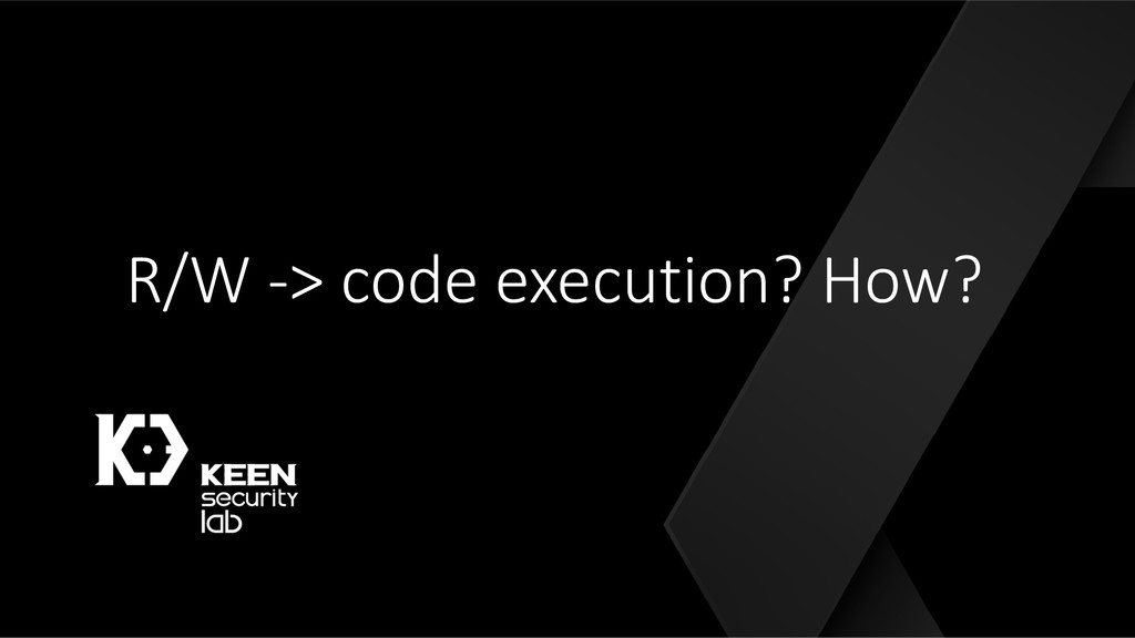 R/W -> code execution? How?