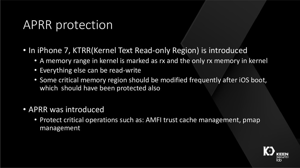 APRR protection • In iPhone 7, KTRR(Kernel Text...