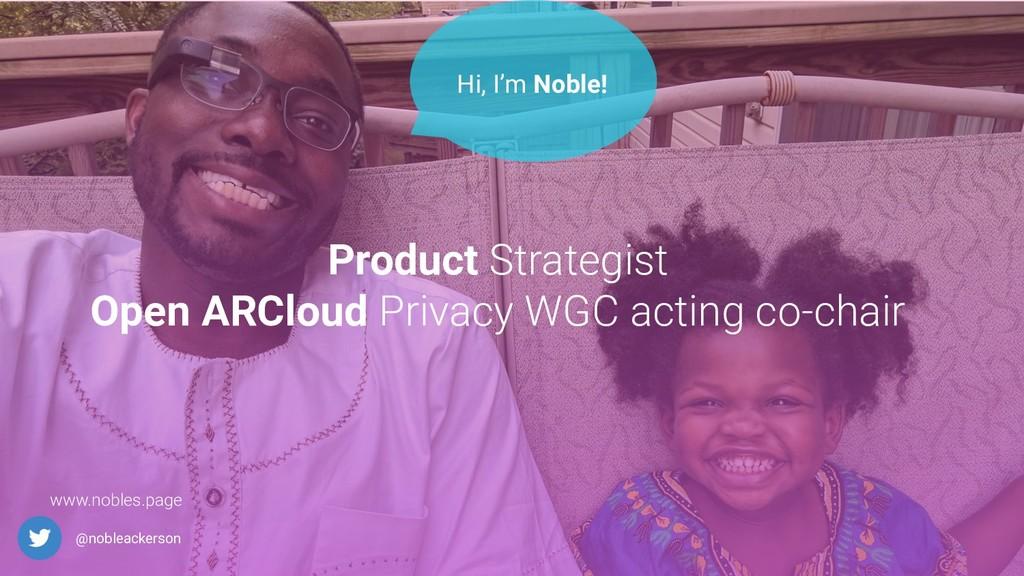 @nobleackerson Product Strategist Open ARCloud ...