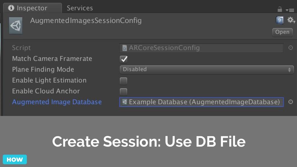 Create Session: Use DB File HOW