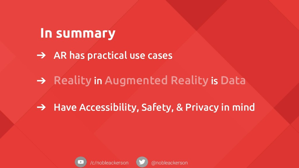 In summary ➔ AR has practical use cases ➔ Reali...