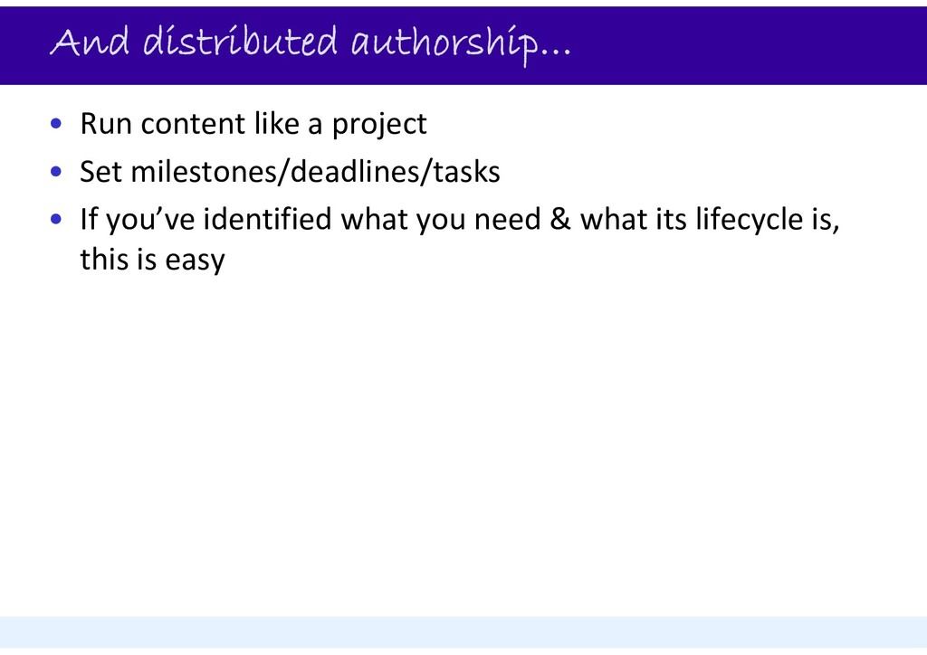 And distributed authorship… • Run content like ...