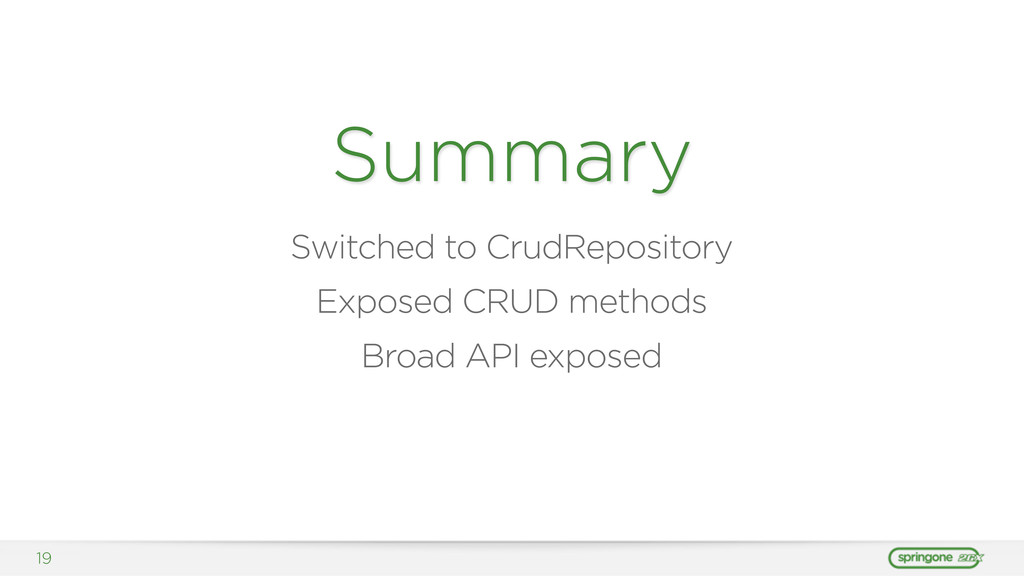 19 Summary Switched to CrudRepository Exposed C...