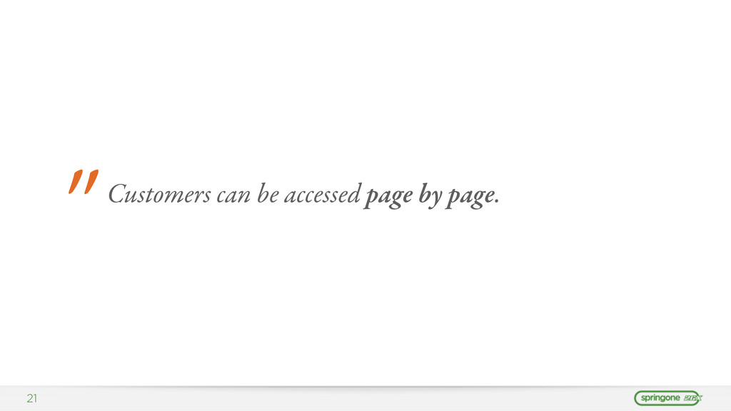 """21 """" Customers can be accessed page by page."""