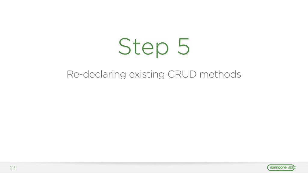 23 Step 5 Re-declaring existing CRUD methods
