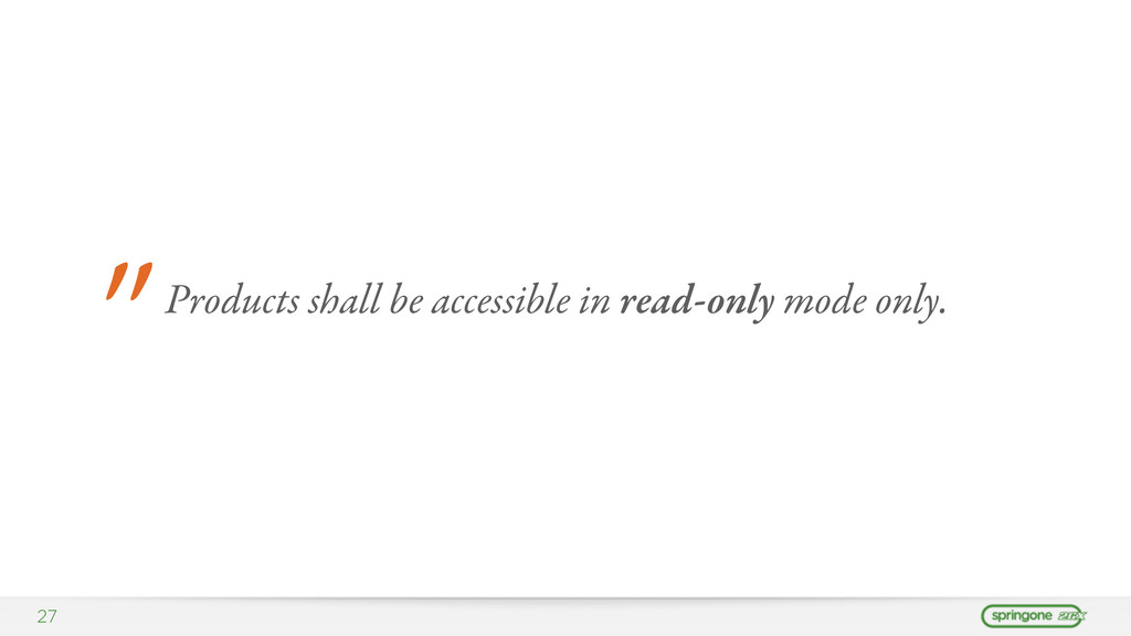 """27 """" Products shall be accessible in read-only ..."""