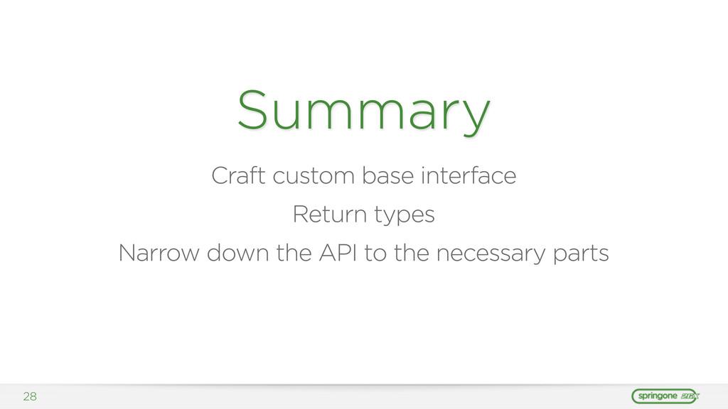 28 Summary Craft custom base interface Return t...