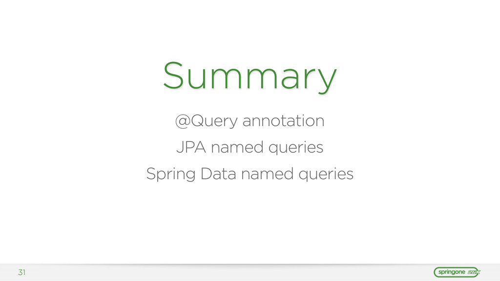 31 Summary @Query annotation JPA named queries ...