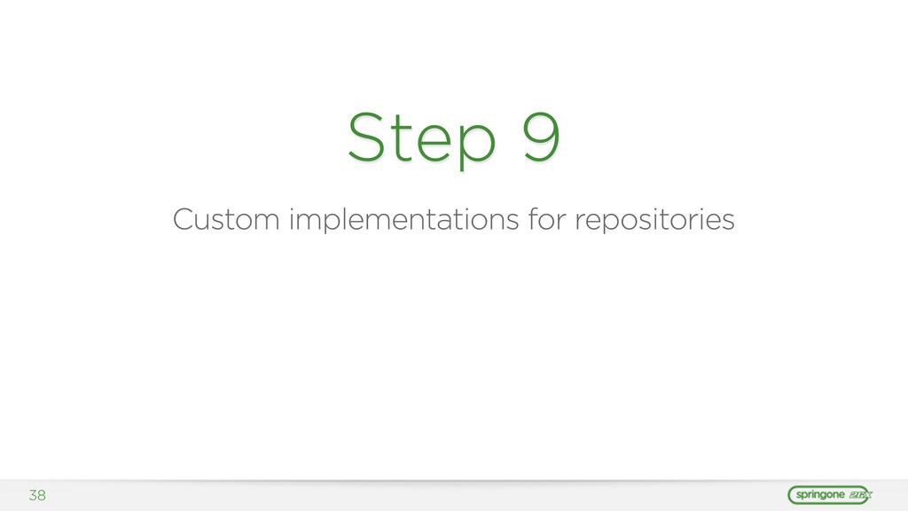 38 Step 9 Custom implementations for repositori...