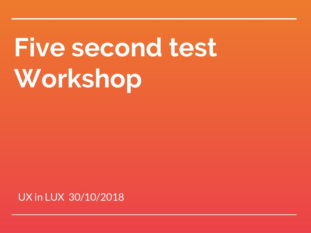 Five second test Workshop UX in LUX 30/10/2018