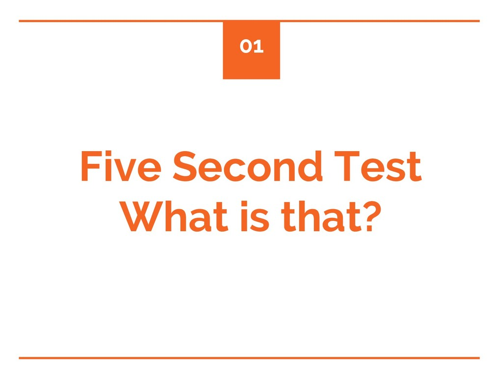 Five Second Test What is that? 01