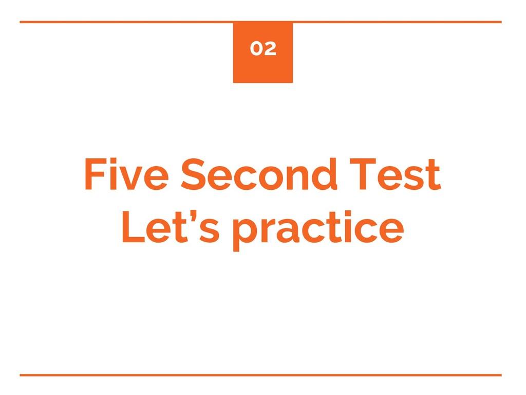 Five Second Test Let's practice 02