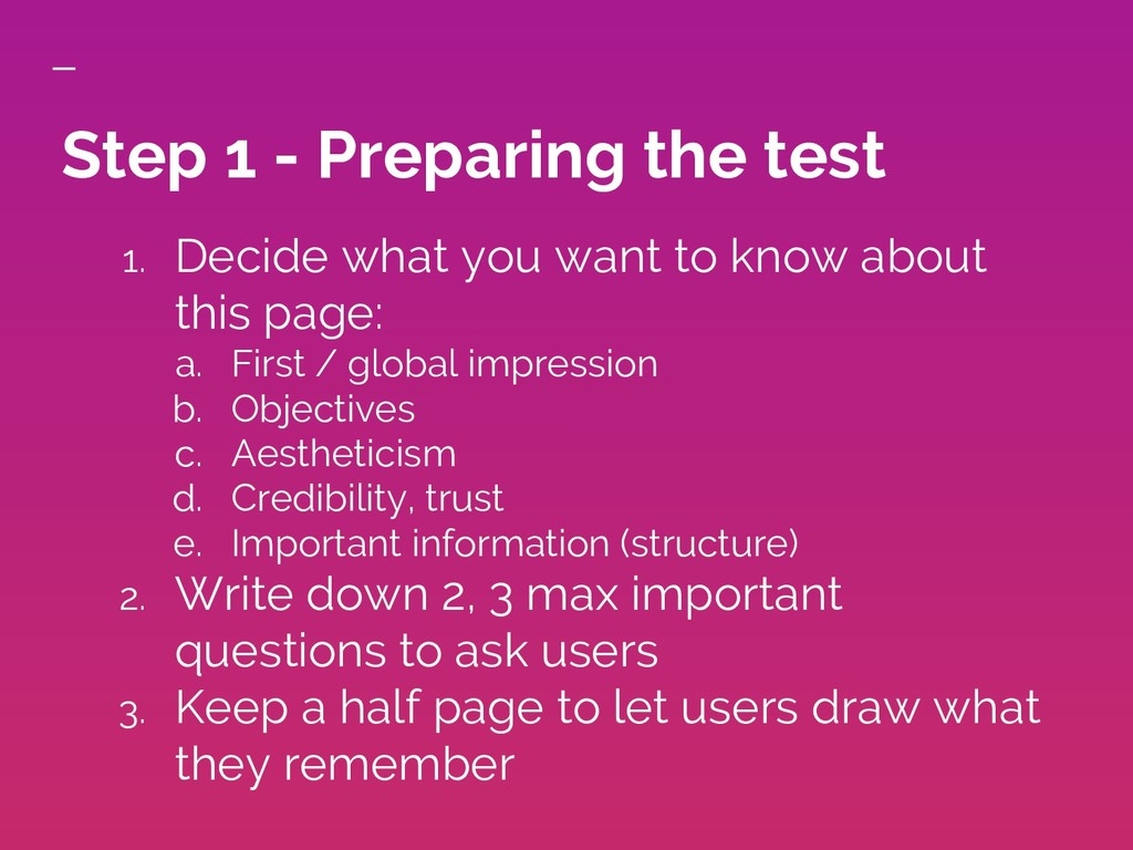 Step 1 - Preparing the test 1. Decide what you ...